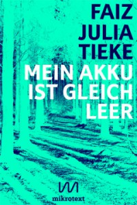 Cover-Faiz-Julia-Tieke-Mein-Akku-ist-gleich-leer-mikrotext-2015-400px-240x360